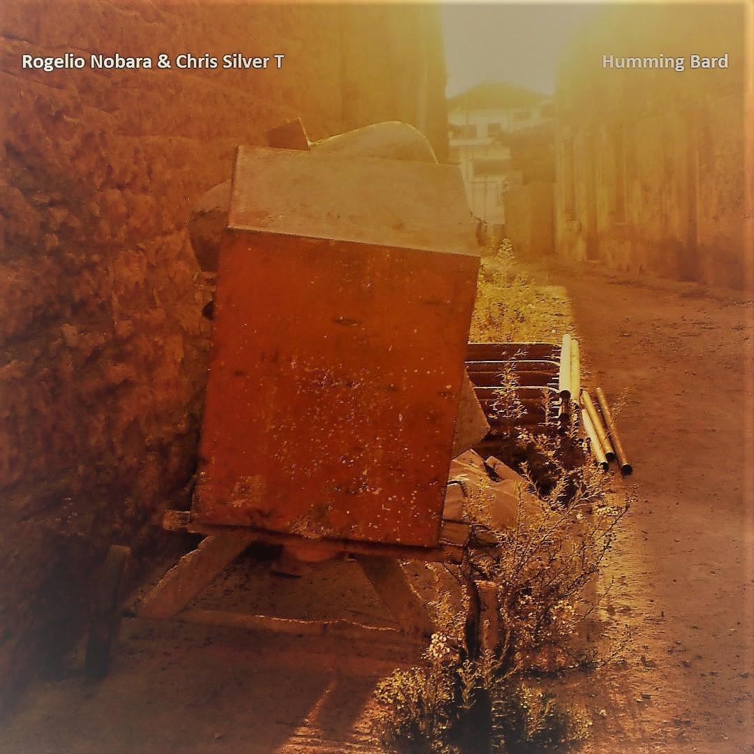 Rogelio Nobara & Chris Silver T – Humming Bard