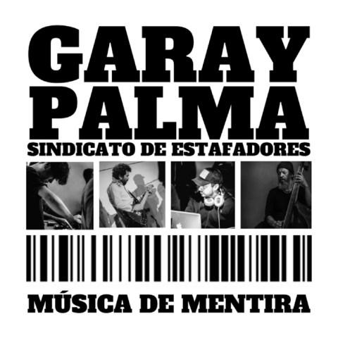 Garay Palma – Musica De Mentira
