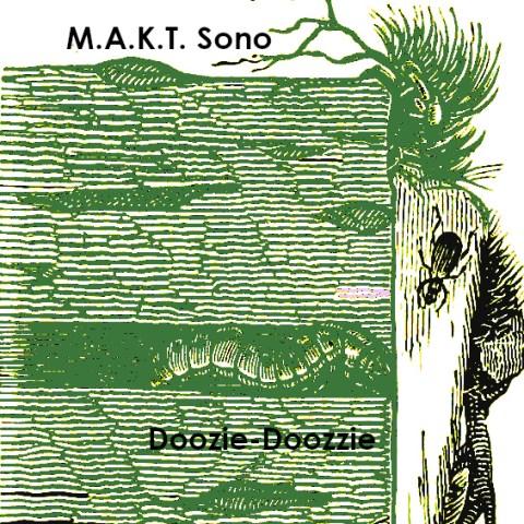 M.A.K.T. Sono – Doozie-Doozzie