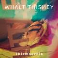 WHΛLT THISИEY – Thismoornia