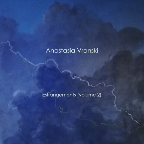 Anastasia Vronski – Estrangements (Volume 2)