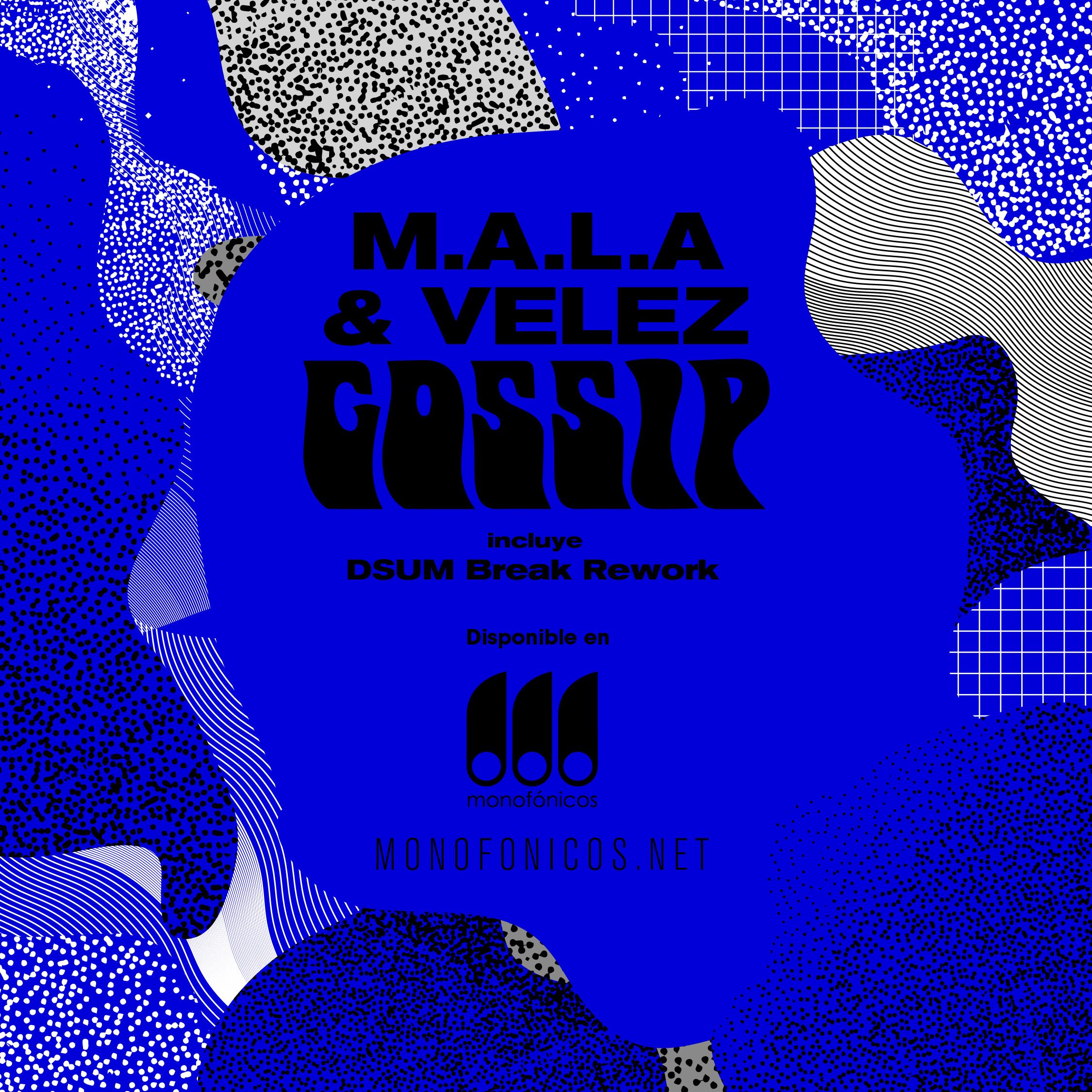 M.A.L.A. & Velez – Gossip