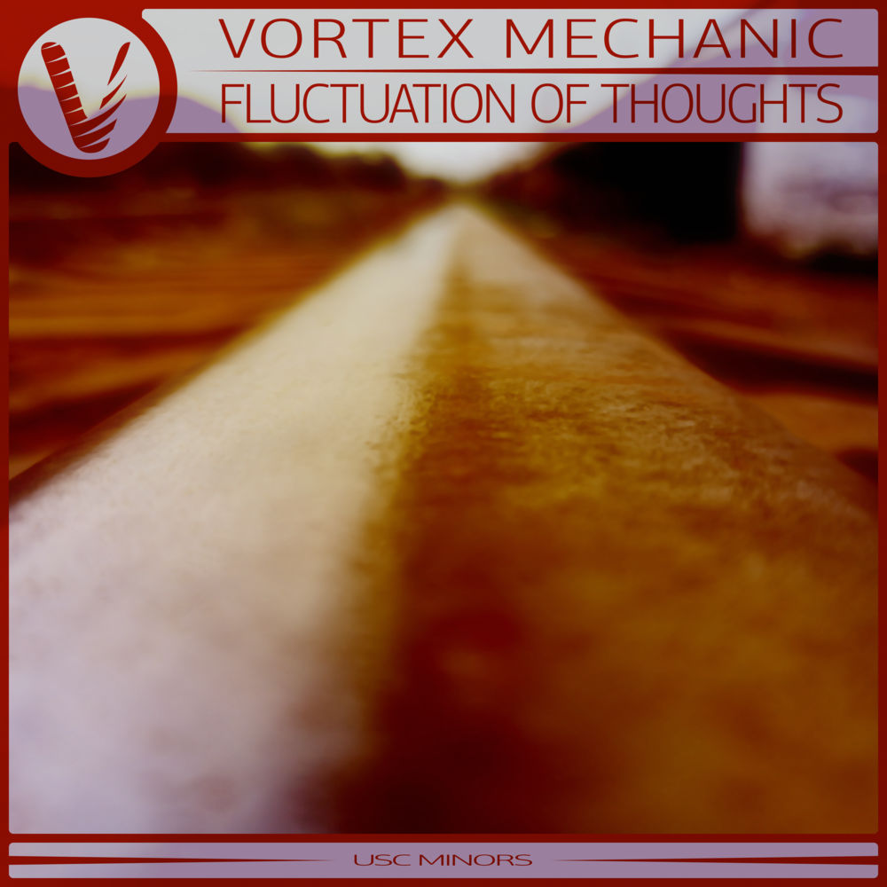 Vortex Mechanic – Fluctuation of Thoughts