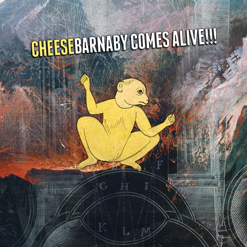 Cheese – Barnaby Comes Alive!!!