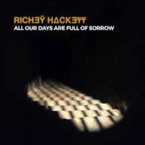 Richey Hackett – All Our Days Are Full Of Sorrow