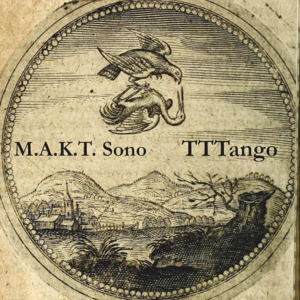 M.A.K.T. Sono – TTTango