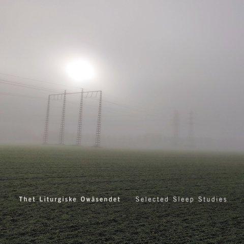 Thet Liturgiske Owäsendet – Selected Sleep Sudies