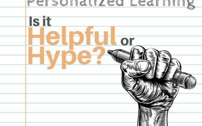 Personalized Learning: Is it Helpful or Hype?