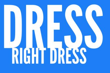 Dress Right Dress