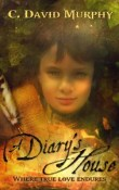 Review and Giveaway: A Diary's House: Where True Love Endures by C.David Murphy
