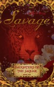 Review: Savage: Daughters of the Jaguar by Willow Rose
