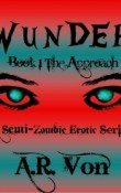 The Approach: Wunder #1 by A.R. Von
