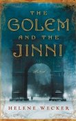 Release Day Review: The Golem and the Jinni by Helene Wecker