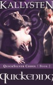 Quickening, Quicksilver Codex # 2 by Kallysten ~ Review