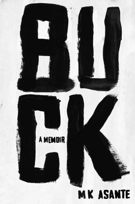 Buck: A Memoir by M.K. Asante ~ Release Day Review