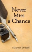Never Miss a Chance: Kellington #2 by Maureen Driscoll