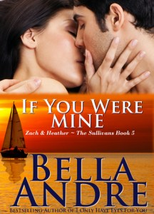 If You Were Mine: The Sullivans #5  by Bella Andre