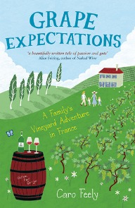 Grape Expectations: A Family's Vineyard Adventure in France by Caro Feely with giveaway!