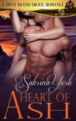 Heart of Ash (Tryst Island #4) by Sabrina York