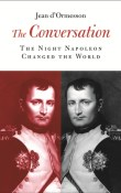 The Conversation: The Night Napoleon Changed The World by Jean d'Ormesson with Giveaway