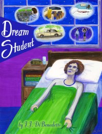 Dream Student (Dreams #1) by J.J. DiBenedetto