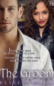 The Groom: Altar-ed Destinies # 2 by Elise Marion with Excerpt and Giveaway