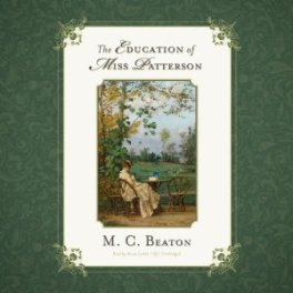 AudioBook Review: The Education of Miss Patterson by Marion Chesney