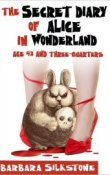 AudioBook Review: The Secret Diary of Alice in Wonderland, Age 42 and Three-Quarters by Barbara Silkstone