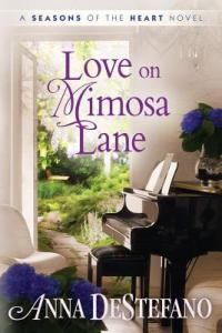 Love on Mimosa Lane: Seasons of the Heart #3 by Anna DeStefano