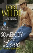 Somebody to Love: Cupid, Texas #3 by Lori Wilde