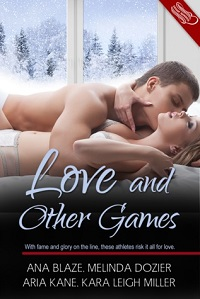 Love and Other Games: A Very Sexy Short Story Collection by Ana Blaze, Aria Kane, Kara Leigh Miller, Melinda Dozier
