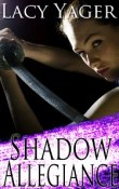 Shadow Allegiance: Unholy Alliance #2 by Lacy Yager