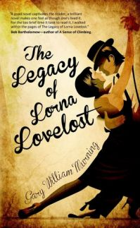 The Legacy of Lorna Lovelost by Gary William Murning
