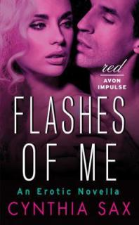 Flashes of Me, An Erotic Novella by Cynthia Sax with Review and Giveaway