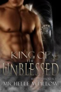 AudioBook Review: King of the Unblessed: Realm Immortal #1 by Michelle M. Pillow