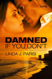 Damned If You Don't by Linda J. Parisi