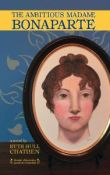 The Ambitious Madame Bonaparte by Ruth Hull Chatlien with Excerpt and Giveaway