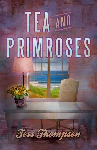 Tea and Primroses: Legley Bay Collection #1 by Tess Thompson with Excerpt