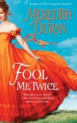 Fool Me Twice: Rules for the Reckless #2 by Meredith Duran