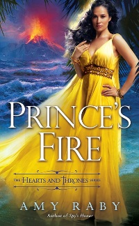 Prince's Fire Hearts and Thrones #3 by Amy Raby