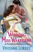 Winning Miss Wakefield: Wallflower Weddings #2 by Vivienne Lorret with Giveaway