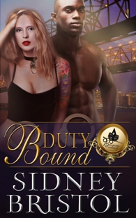 Duty Bound: A Bayou Bound Novel by Sidney Bristol