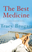 The Best Medicine: Bell Harbor #2 by Tracy Brogan