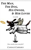 AudioBook Review: The Man, The Dog, His Owner & Her Lover by Candace Carrabus
