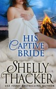 AudioBook Review: His Captive Bride (Stolen Brides #3) by Shelly Thacker