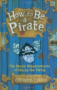 How to Be a Pirate: How to Train Your Dragon #2 by Cressida Cowell