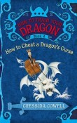 How to Cheat a Dragon's Curse: How to Train Your Dragon #4 by Cressida Cowell