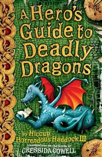 A Hero's Guide to Deadly Dragons: How to Train Your Dragon #6 by Cressida Cowell
