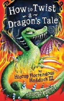 How to Twist a Dragon's Tale: How to Train Your Dragon #5 by Cressida Cowell
