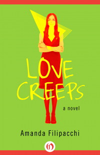 Love Creeps: A Novel by Amanda Filipacchi with Excerpt and Giveaway